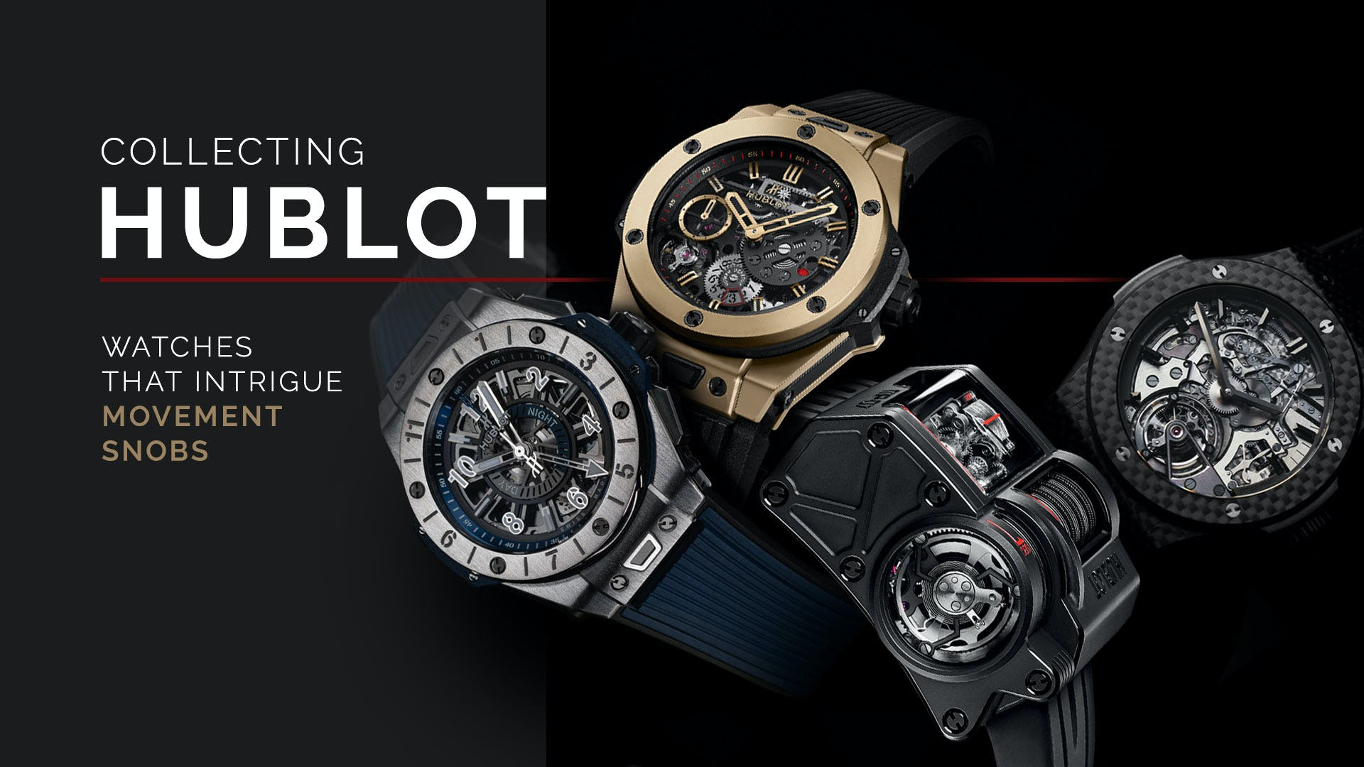 Hublot Collecting for Movement Snobs