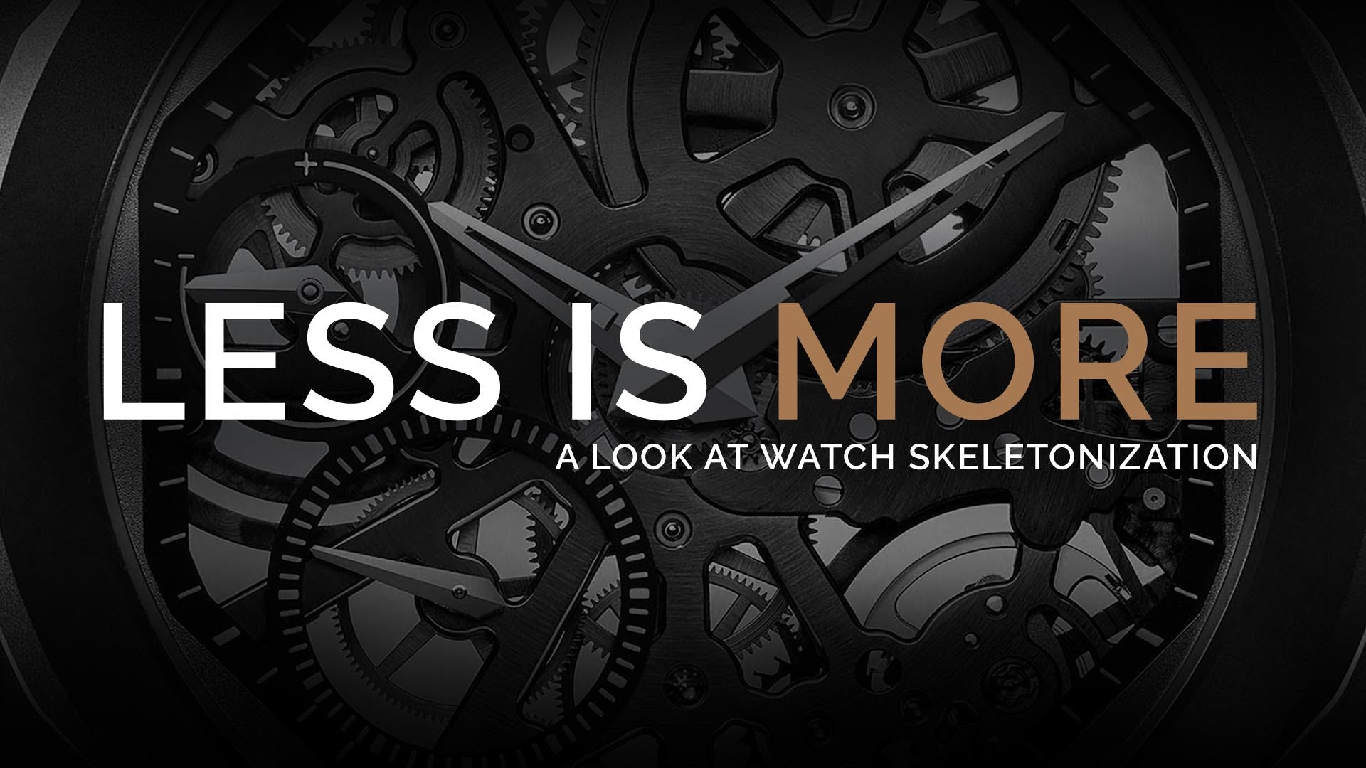 Skeletonized Watch Movements; Less Is More
